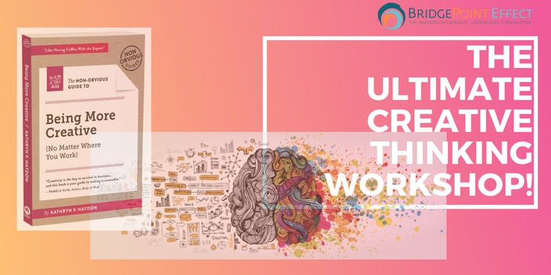 THE ULTIMATE CREATIVE THINKING WORKSHOP! TORONTO, NOVEMBER 5, 2019