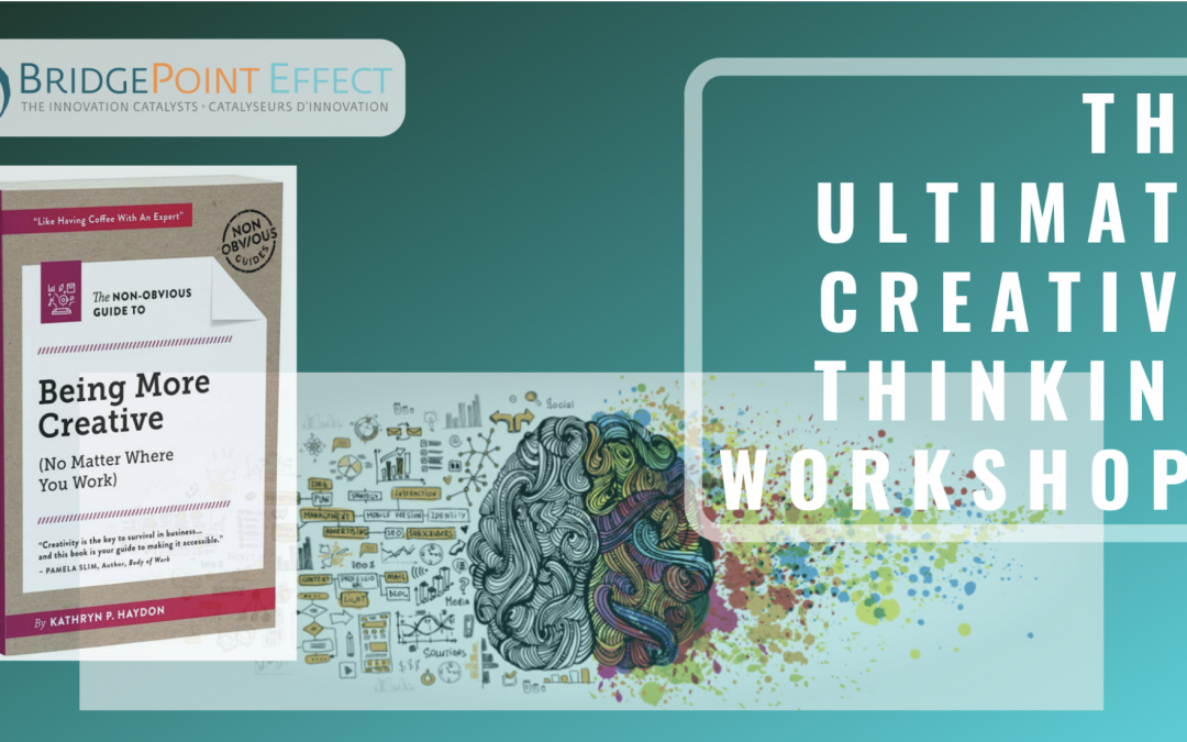 The Ultimate Creative Thinking Workshop – Toronto – February 20, 2020 9:30 am – 12:30 pm